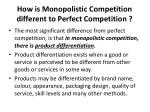 how is monopolistic competition different to perfect competition