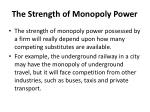 the strength of monopoly power