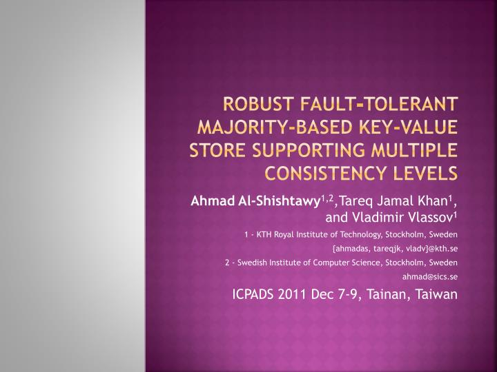 robust fault tolerant majority based key value store supporting multiple consistency levels n.