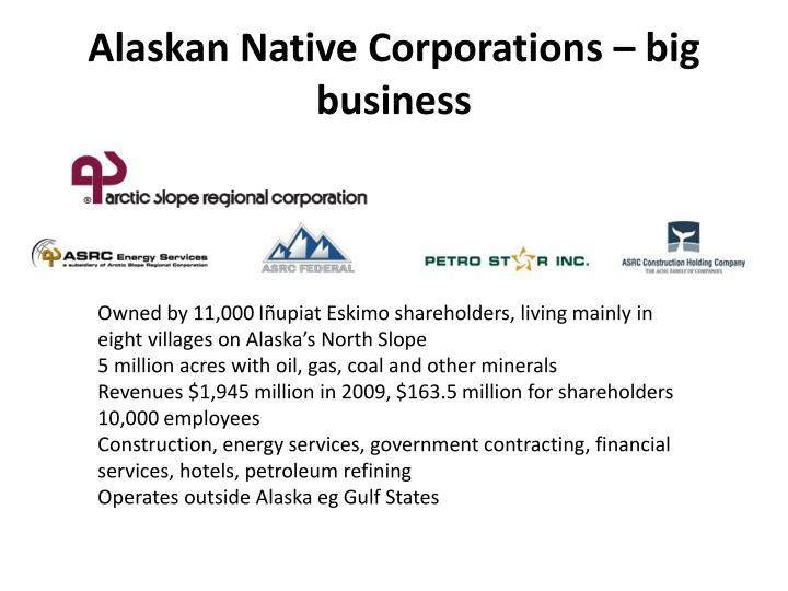 Alaskan Native Corporations – big business