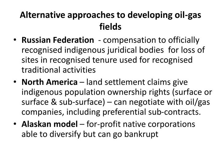 Alternative approaches to developing oil-gas fields