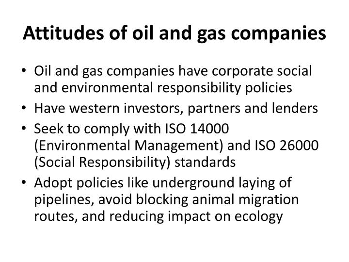 Attitudes of oil and gas companies