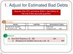 1 adjust for estimated bad debts