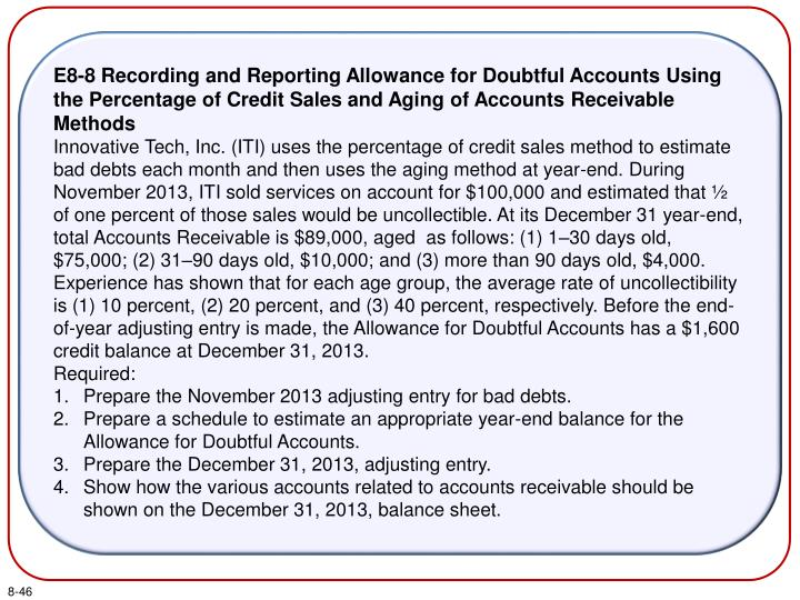 E8-8 Recording and Reporting Allowance for Doubtful Accounts Using the Percentage of Credit Sales and Aging of Accounts Receivable Methods