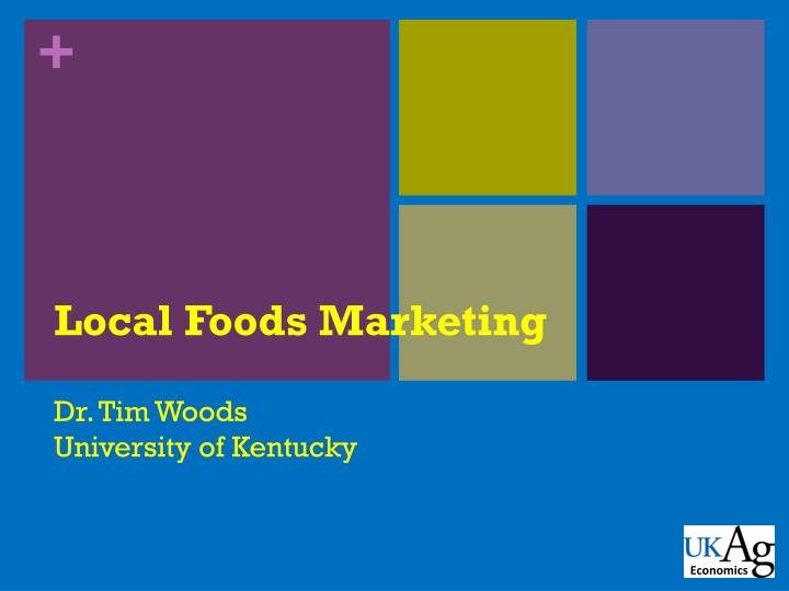 local foods marketing dr tim woods university of kentucky n.