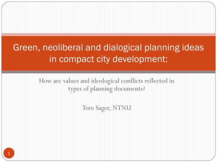 green neoliberal and dialogical planning ideas in compact city development n.