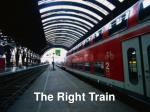 the right train