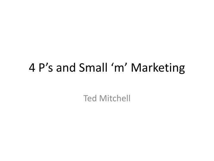 4 p s and small m marketing n.