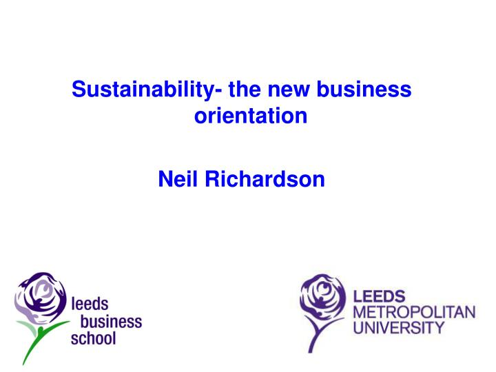 sustainability the new business orientation neil richardson n.