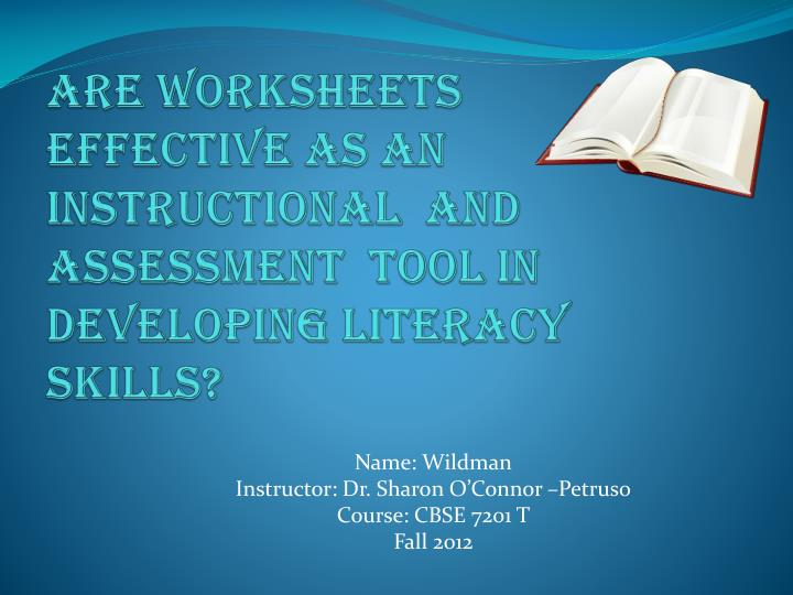 are worksheets effective as an instructional and assessment tool in developing literacy skills n.
