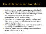 the skills factor and limitation