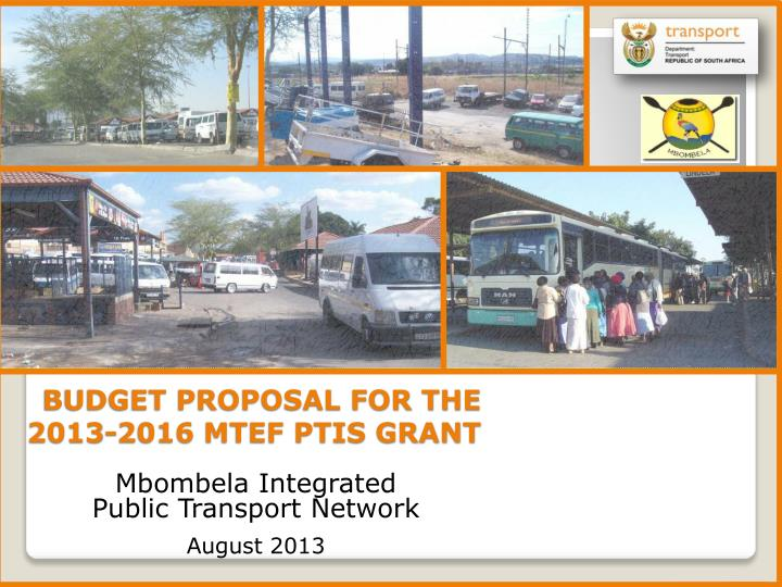 budget proposal for the 2013 2016 mtef ptis grant n.