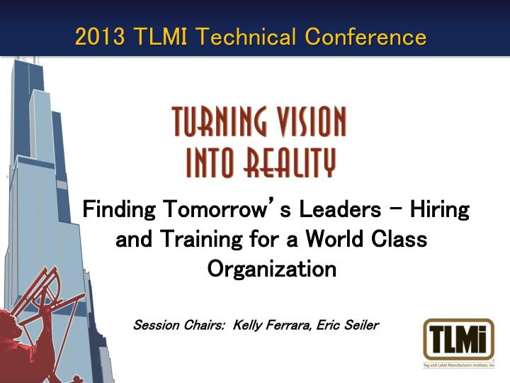 finding tomorrow s leaders hiring and training for a world class organization n.