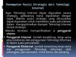 penempatan posisi strategis dari teknologi internet1