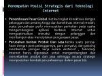 penempatan posisi strategis dari teknologi internet3