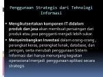 penggunaan strategis dari tehnologi informasi