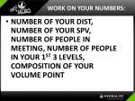 work on your numbers