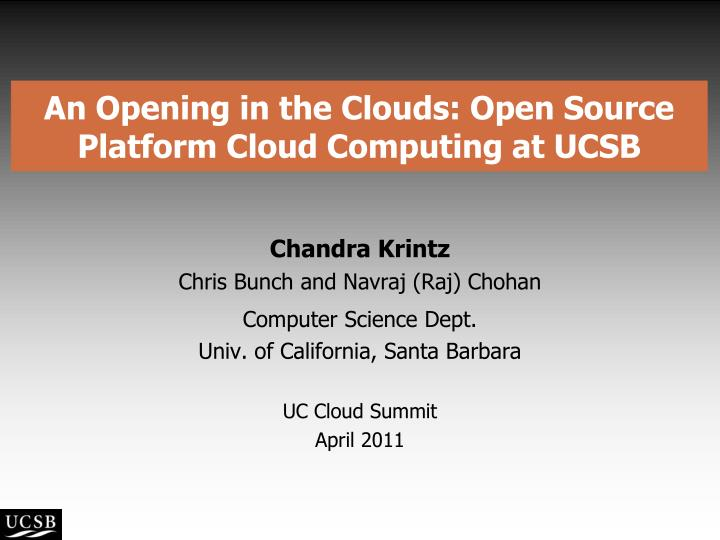 an opening in the clouds open source platform cloud computing at ucsb n.