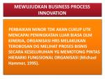 mewujudkan business process innovation