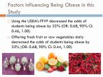 factors influencing being obese in this study
