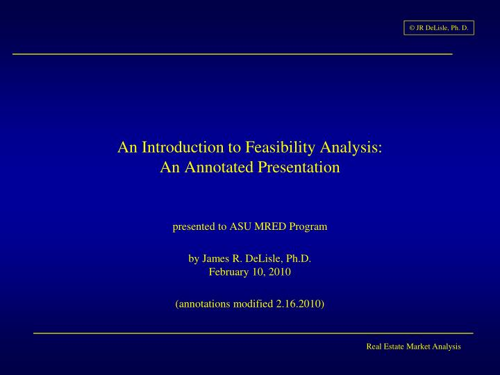 an introduction to feasibility analysis an annotated presentation n.