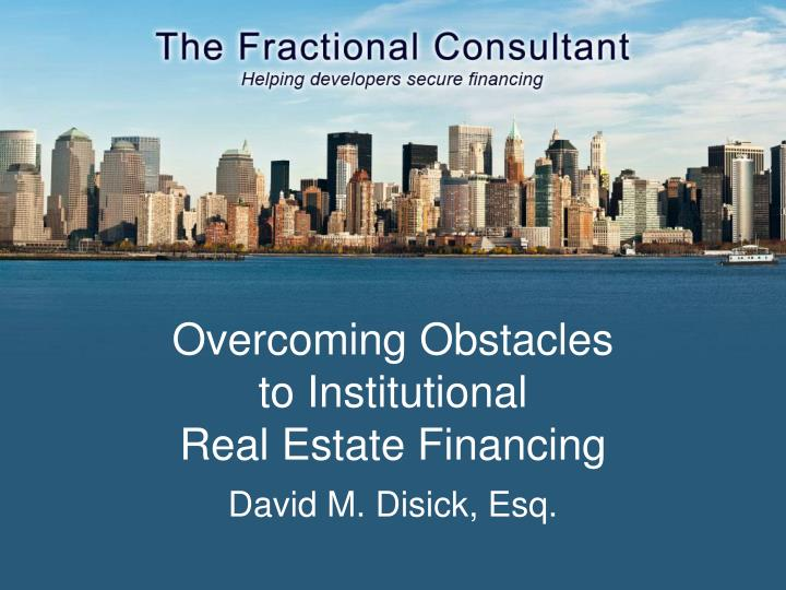 overcoming obstacles to institutional real estate financing n.