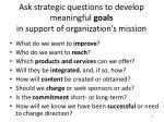 ask strategic questions to develop meaningful goals in support of organization s mission