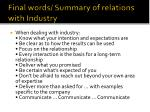 final words summary of relations with industry