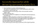 successful approaches while delivering sponsored projects do s