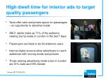 high dwell time for interior ads to target quality passengers
