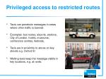 privileged access to restricted routes
