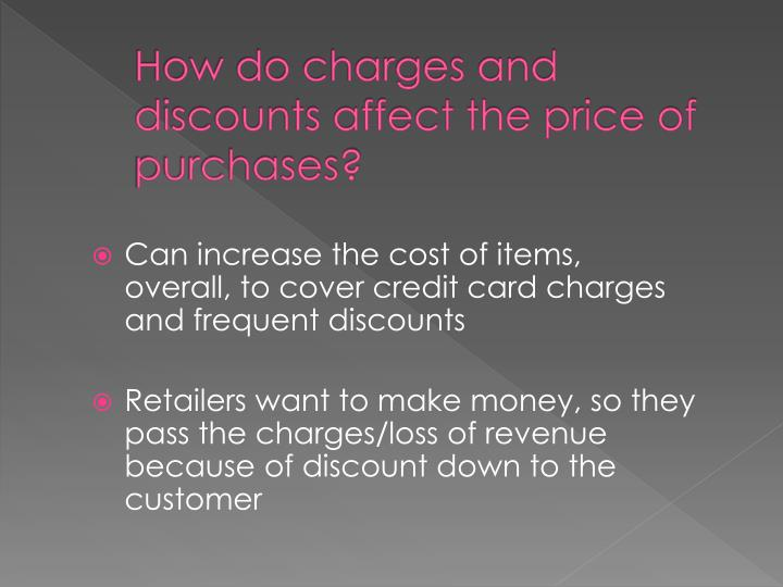 How do charges and discounts affect the price of purchases?