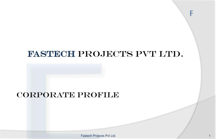 fastech projects pvt ltd corporate profile n.