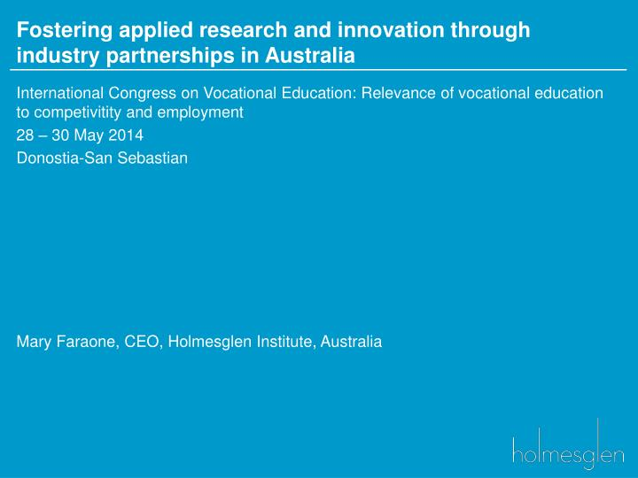 fostering applied research and innovation through industry partnerships in australia n.