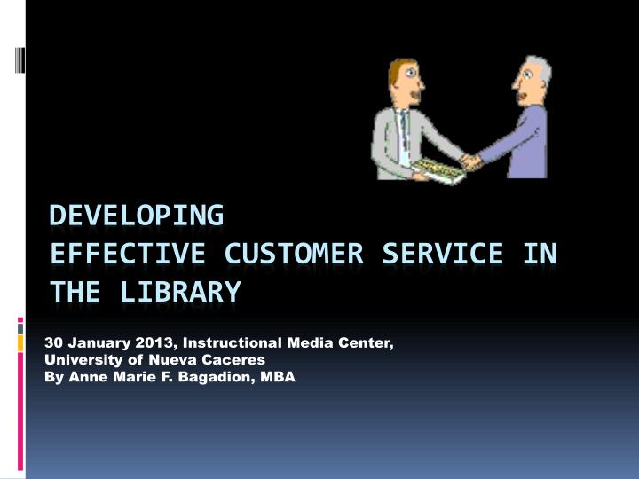 30 january 2013 instructional media center university of nueva caceres by anne marie f bagadion mba n.