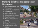 planning initiatives that complement greenways