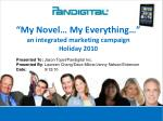 my novel my everything an integrated marketing campaign holiday 2010