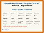 state owner operator exemption gotchas workers compensation