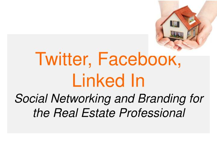 twitter facebook linked in social networking and branding for the real estate professional n.