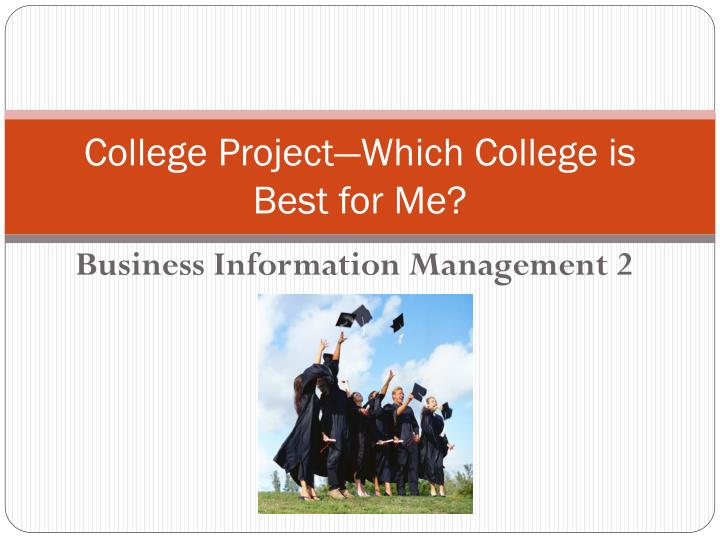 college project which college is best for me n.