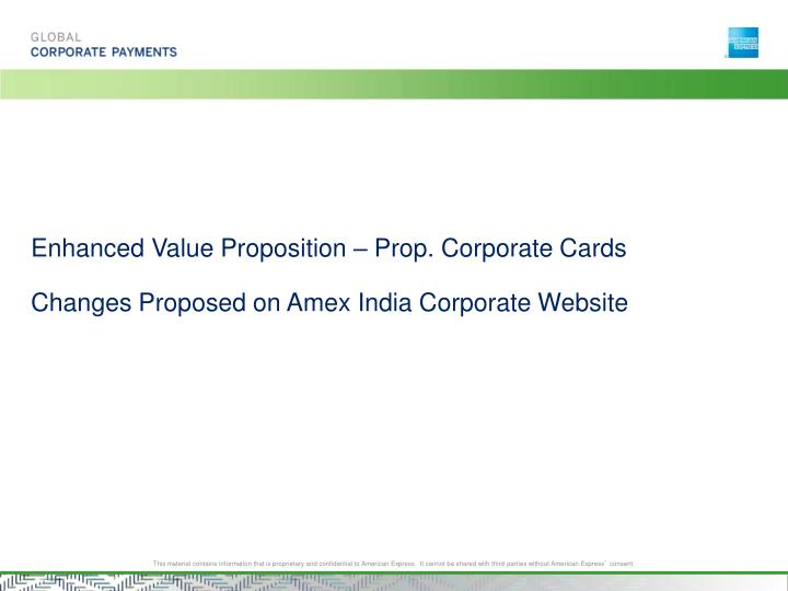 enhanced value proposition prop corporate cards changes proposed on amex india corporate website n.