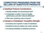 competitive pressures from the sellers of substitute products