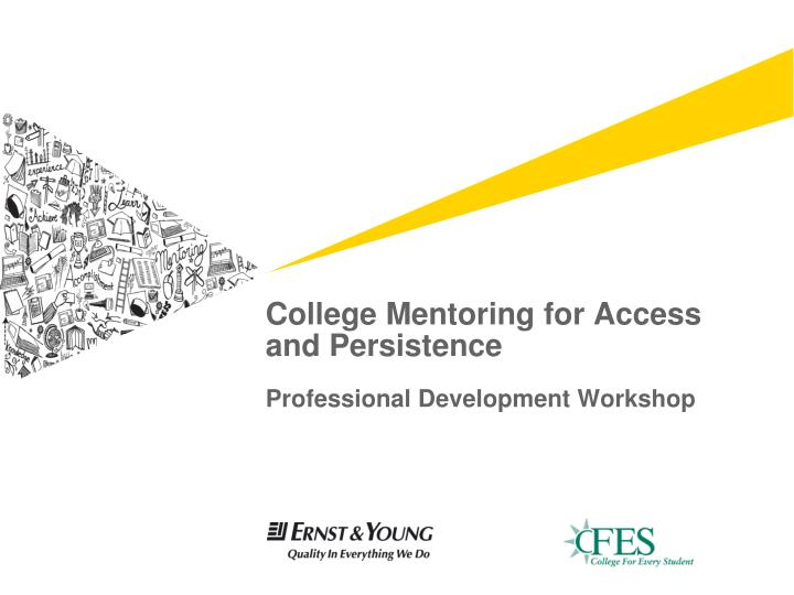college mentoring for access and persistence professional development workshop n.