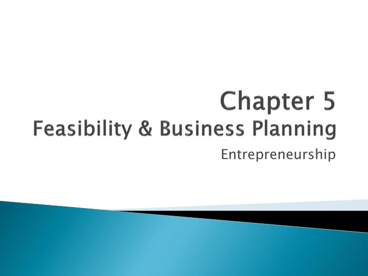 chapter 5 feasibility b usiness planning n.