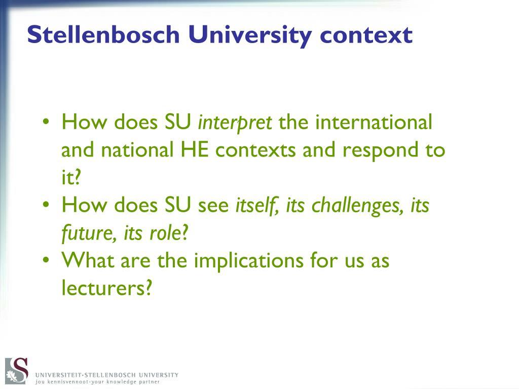 PPT - The Stellenbosch University context PowerPoint