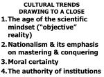 cultural trends drawing to a close