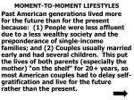 moment to moment lifestyles