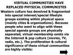 virtual communities have replaced physical communiites