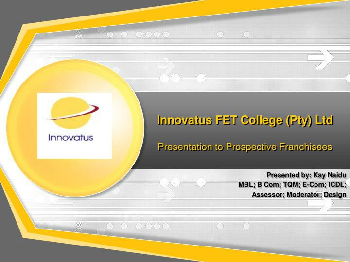 innovatus fet college pty ltd presentation to prospective franchisees n.