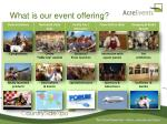 what is our event offering